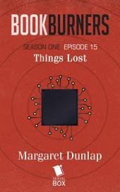 Things Lost (Bookburners Season 1 Episode 15)