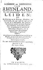 Oudheden en gestichten van Rhynland: en wel voornamentoijk van de stad Leiden ... Getrokken uyt de oude handschriften van kerken en kloosters, en uyt veele andere gedenkstukken ...