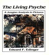 Living Psyche: A Jungian Analysis in Pictures Psychotherapy