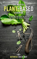 The Magical Plant-Based Cookbook