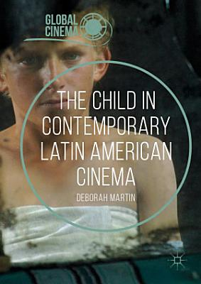 The Child in Contemporary Latin American Cinema PDF
