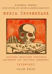 Rusia înfometată. Acțiunea umanitară europeană în documente din arhivele românești, 1919-1923