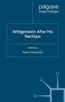 Wittgenstein After His Nachlass PDF
