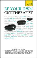 Be Your Own CBT Therapist: A Teach Yourself Guide