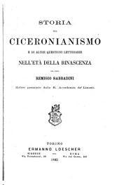 Storia del ciceronianismo e di altre questioni letterarie nell' età della rinascenza