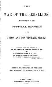 The War of the Rebellion: a compilation of the official records of the Union and Confederate armies, Volume 48, Part 1