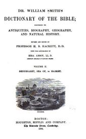 Dr. William Smith's Dictionary of the Bible: Comprising Its Antiquities, Biography, Geography, and Natural History, Volume 2