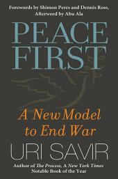 Peace First: A New Model to End War