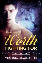 Worth Fighting For (Black Hills Wolves #26): Black Hills Wolves