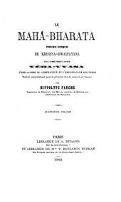 Le Maha-Bharata poème épique de Krishna-Dwaipayana, plus communément appelé Véda-Vyasa, c'est-a-dire le compilateur et l'ordonnateur des Védas, traduit [complètement] pour la première fois du sanscrit en français par Hippolyte Fauche
