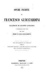 Opere inedite: Del reggimento di Firenze libri due. Discorsi intorno alle mutazioni e riforme del governo fiorentino