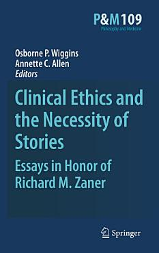 Clinical Ethics and the Necessity of Stories PDF