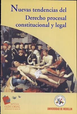 Nuevas tendencias del Derecho procesal constitucional y legal PDF