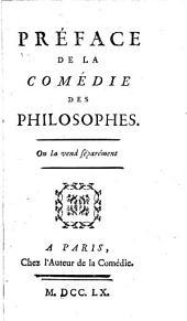 Préface de la comédie des Philosophes..