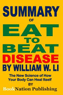 Summary of Eat to Beat Disease by William W Li