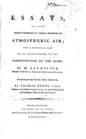 Essays on the Effects Produced by Various Processes on Atmospheric Air: With a Particular View to an Investigation of the Constitution of the Acids