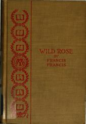 Wild Rose: A Tale of the Mexican Frontier