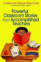 Powerful Classroom Stories from Accomplished Teachers PDF