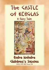 THE CASTLE OF KERGLAS - A Fairy Tale: Baba Indaba's Children's Stories - Issue 358