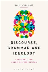 Discourse, Grammar and Ideology: Functional and Cognitive Perspectives