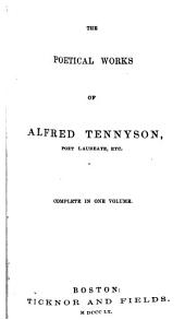 The Poetical Works of Alfred Tennyson: Poet Laureate, Etc. Complete in One Volume, Volume 4