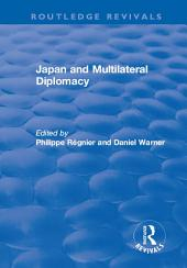 Japan and Multilateral Diplomacy
