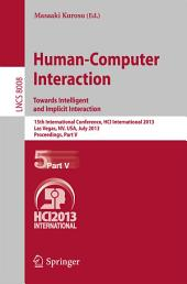 Human-Computer Interaction: Towards Intelligent and Implicit Interaction: 15th International Conference, HCI International 2013, Las Vegas, NV, USA, July 21-26, 2013, Proceedings, Part 5