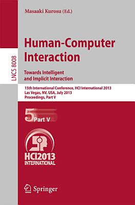 Human Computer Interaction  Towards Intelligent and Implicit Interaction