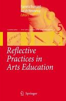 Reflective Practices in Arts Education PDF