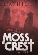 Nobody Leaves Moss Crest Alive