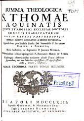 Summa Theologica S. Thomae Aquinatis quinti et angelici ecclesiae doctoris ... editio recens parthenopeia ceteris cunctis accuratius a mendis expurgata: Volumes 3-4