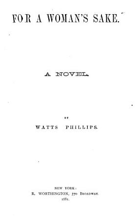 Library of Famous Fiction  Phillips  Watts  For a woman s sakes  M S  Twice lost  Notley  R E M  Olive Varcoe PDF