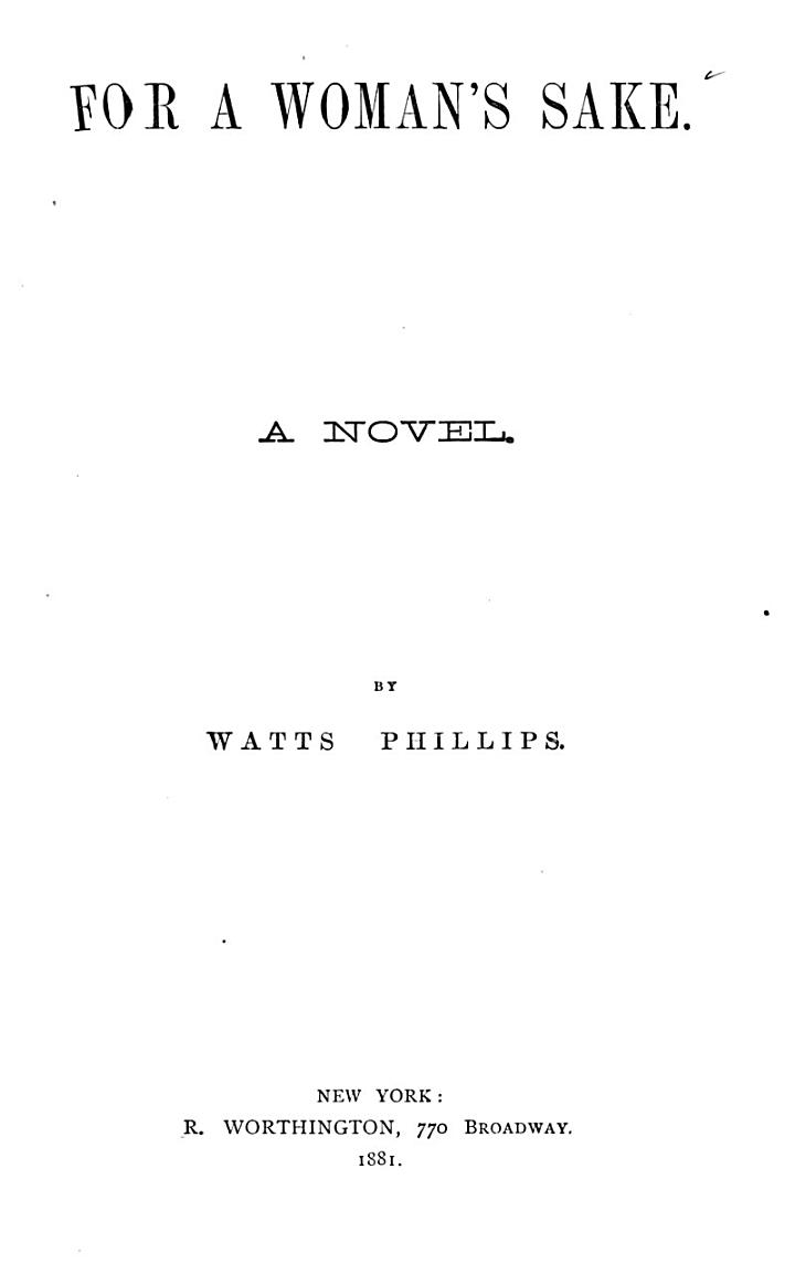 Library of Famous Fiction: Phillips, Watts. For a woman's sakes. M.S. Twice lost. Notley, R.E.M. Olive Varcoe