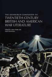 Edinburgh Companion To Twentieth Century British And American War Literature Book PDF