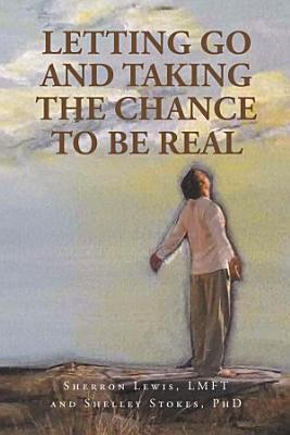 Letting Go and Taking the Chance to be Real