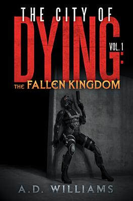 The City of Dying  The Fallen Kingdom PDF