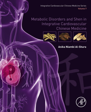 Metabolic Disorders and Shen in Integrative Cardiovascular Chinese Medicine