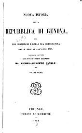 Nuova istoria della repubblica di Genova: del suo commercio e della sua letteratura dalle origini all' anno 1797, Volume 1