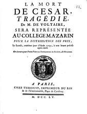 La mort de Cesar: tragédie de M. de Voltaire, sera representée au College Mazarin pour le distribution des prix, le lundi, onzieme jour d'Aout 1755 : [Sujet et noms des personnages et acteurs]