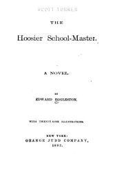 The Hoosier School-master: A Novel