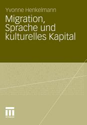 Migration  Sprache und kulturelles Kapital PDF