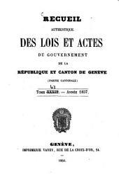 Recueil authentique des lois et actes du Gouvernement de la République et Canton de Genève: Volume 43