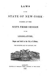 Laws of the State of New York: Passed at the ... Session of the Legislature, Volume 63