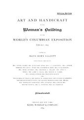 Art and Handicraft in the Woman's Building of the World's Columbian Exposition, Chicago, 1893
