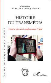Histoire du transmédia: Genèse du récit audiovisuel éclaté