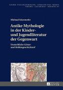 Antike Mythologie in Der Kinder  Und Jugendliteratur Der Gegenwart PDF