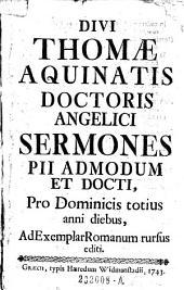 Sermones ... pro dominicis totius anni diebus, ad exemplar Romanum rursus editi