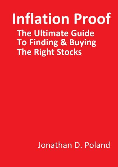 Inflation Proof   The Ultimate Guide to Finding and Buying the Right Stocks PDF