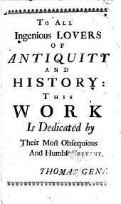 Annales Regioduni Hullini: Or, the History of the Royal and Beautiful Town of Kingston-upon-Hull, ... Adorned with Cuts. ... Faithfully Collected by Thomas Gent, ...