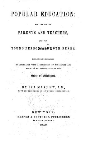 Popular Education  for the Use of Parents and Teachers  and for Young Persons of Both Sexes PDF